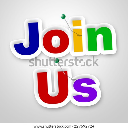 Join Us Sign Meaning Subscription Subscribe And Register - stock photo
