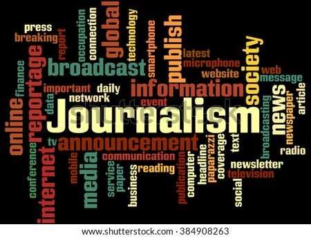 Journalism, word cloud concept on black background.