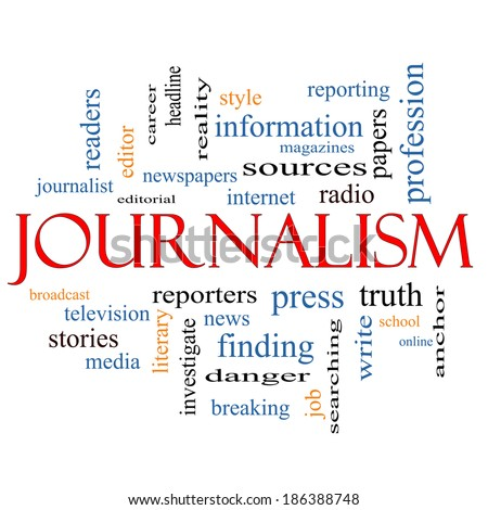 Journalsim Word Cloud Concept with great terms such as reporters, press, media and more.