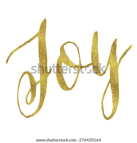 Joy Gold Faux Foil Metallic Glitter Inspirational Christmas or Christian Quote Isolated on White Background - stock photo
