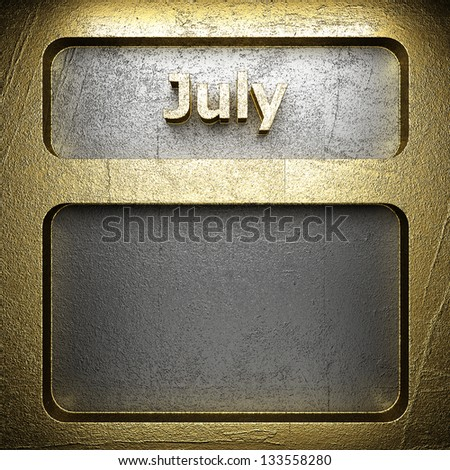 july golden sign on silver