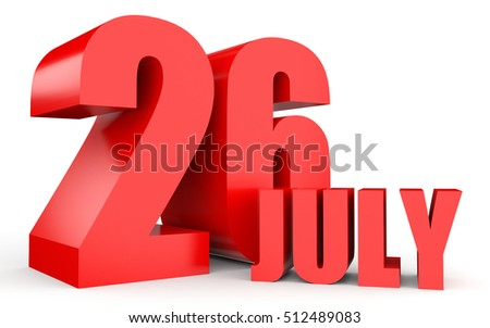 July 26. Text on white background. 3d illustration.