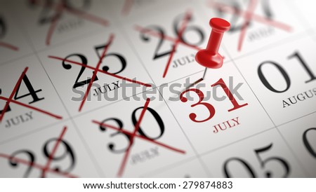 July 31 written on a calendar to remind you an important appointment.