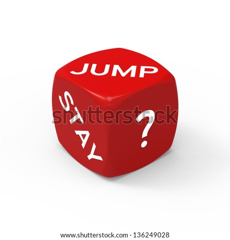 Jump or Stay - How to Make the Right Choice. - stock photo