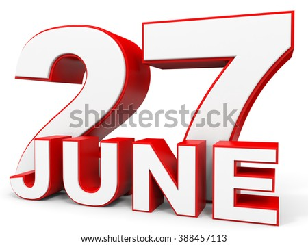 June 27. 3d text on white background. Illustration.