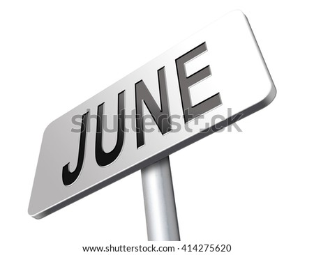 June late spring early summer month event calendar road sign billboard