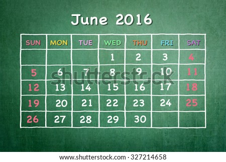 June 2016: Monthly calendar on green chalkboard background with colorful pastel day and dates in freehand grid time table chalk drawing: School/ business time planner conceptual idea for new year