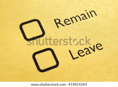 June 23 referendum: Should the United Kingdom remain a member of the European Union or leave the European Union. The poll is aka Brexit meaning Britain exit. Selective focus