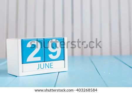 June 29th. Image of june 29 wooden color calendar on white background. Summer day. Empty space for text