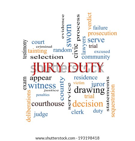 Jury Duty Word Cloud Concept with great terms such as appear, serve, juror and more. - stock photo