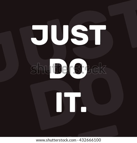 Just do it. Stylish greeting card poster motivation text white Word modern brush black background isolated. T-shirt print