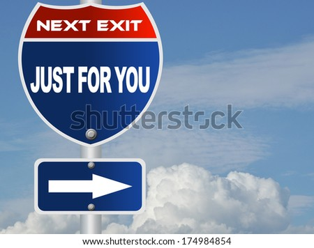 Just for you road sign - stock photo