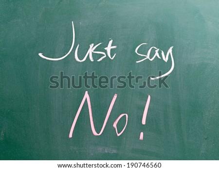 Just say NO !  - stock photo