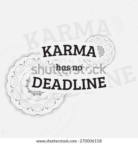 Karma has no deadline. Motivational poster. Minimalist background - stock photo