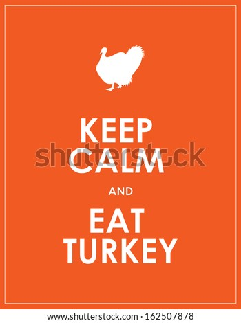 keep calm and eat turkey background
