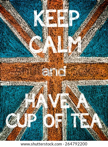 Keep Calm and Have a Cup of Tea. United Kingdom (British Union jack) flag, vintage hand drawing with chalk on blackboard, humor concept image - stock photo