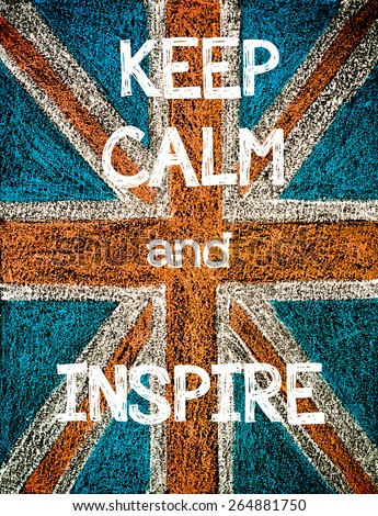 Keep Calm and Inspire. United Kingdom (British Union jack) flag, vintage hand drawing with chalk on blackboard, humor concept image - stock photo