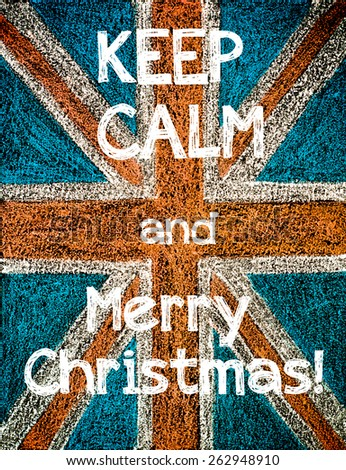 Keep Calm and Merry Christmas.United Kingdom (British Union jack) flag, vintage hand drawing with chalk on blackboard, lifestyle concept - stock photo