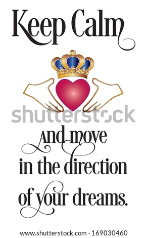 keep calm and move in the direction of your dreams, inspirational illustrated quotation - stock photo