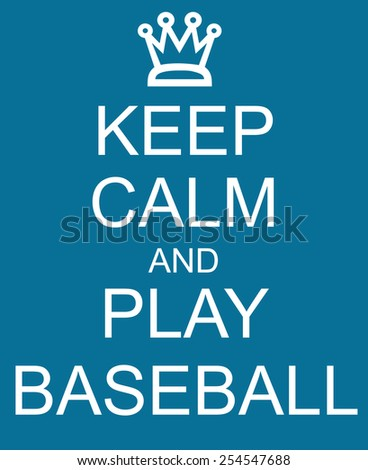 Keep Calm and Play Baseball Blue Sign with a crown making a great concept. - stock photo