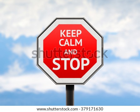 Keep calm and stop road red sign