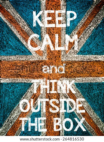 Keep Calm and Think Outside The Box. United Kingdom (British Union jack) flag, vintage hand drawing with chalk on blackboard, humor concept image - stock photo