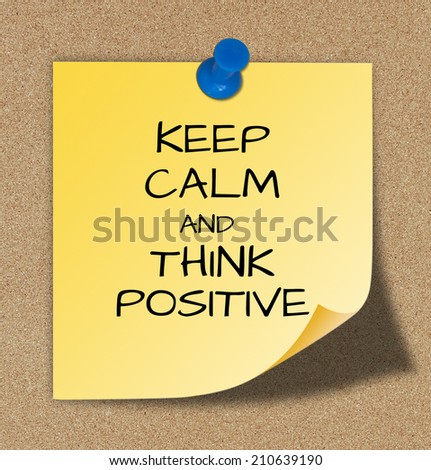 Keep Calm and Think Positive - stock photo