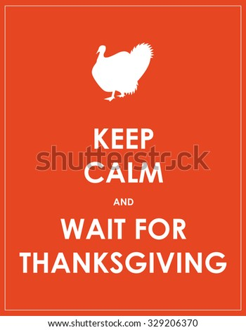 keep calm and wait for thanksgiving background - stock photo