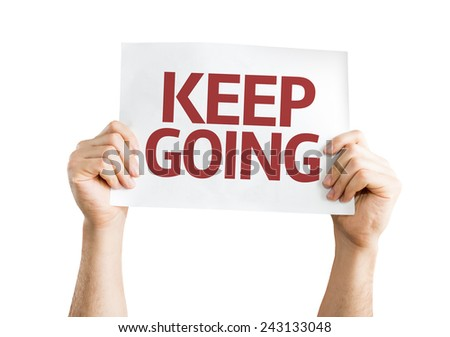 Keep Going card isolated on white background - stock photo