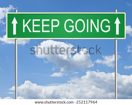 Keep going. Traffic sign on sky background. Raster.  - stock photo