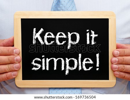 Keep it simple ! - stock photo