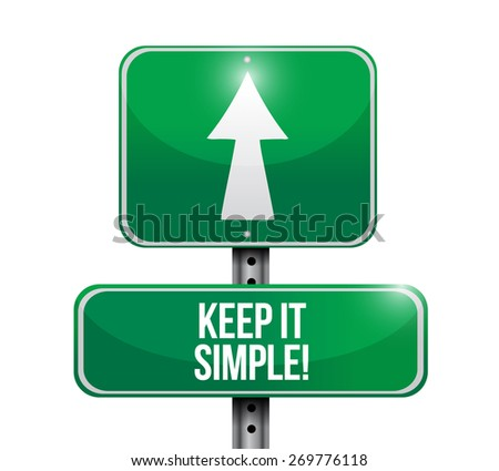 keep it simple road sign illustration design over white - stock photo