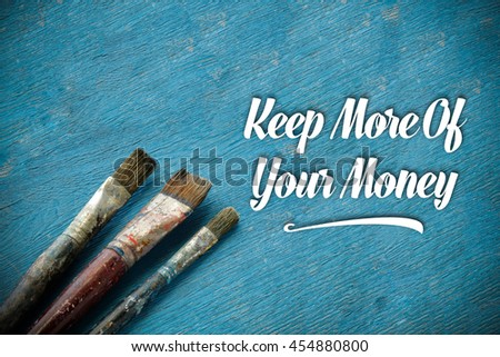 Keep More Of Your Money. - stock photo