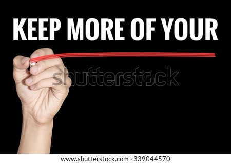 Keep More Of Your word writing by men hand holding highlighter pen with line on dark background - stock photo