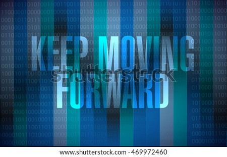 keep moving forward binary sign concept illustration design graphic