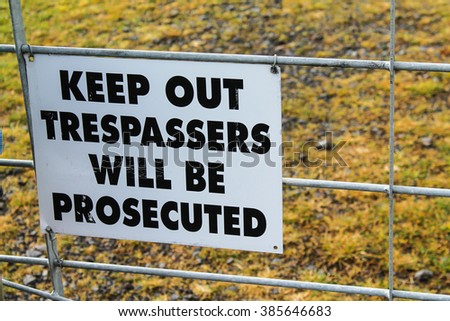 Keep out tresspassers will be prosecuted sign