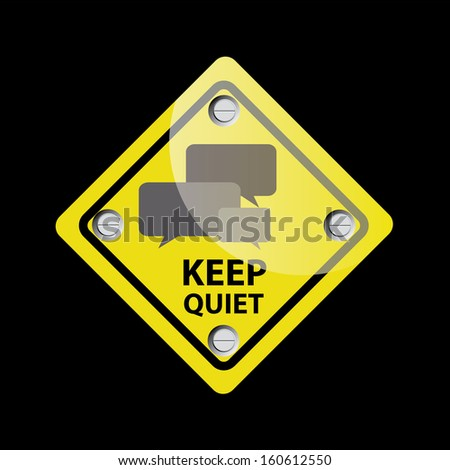 Keep Quiet Sign on black Background - jpg format. - stock photo