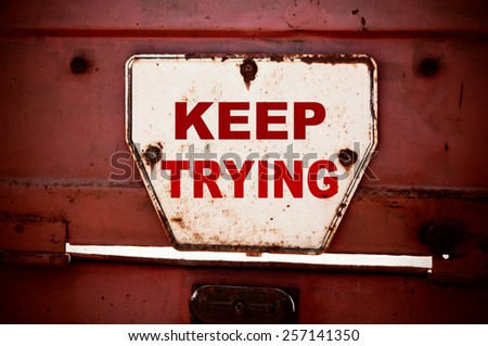 Keep Trying Concept - stock photo
