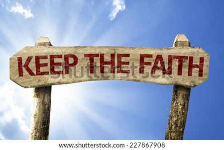 Keep your Faith wooden sign on a summer day - stock photo