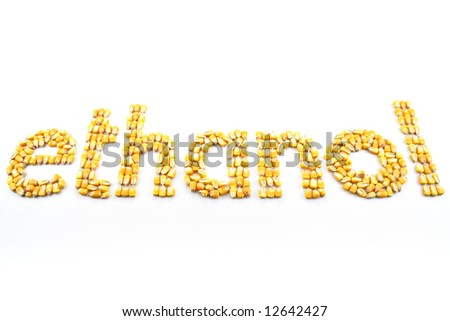 """Kernels of corn arranged into the word """"ethanol"""" - stock photo"""