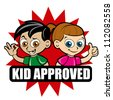 Kid Approved Icon / Seal - stock vector