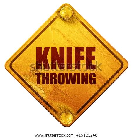 knife throwing, 3D rendering, isolated grunge yellow road sign - stock photo