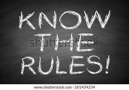 Know the rules text is written by white chalk on blackboard. - stock photo
