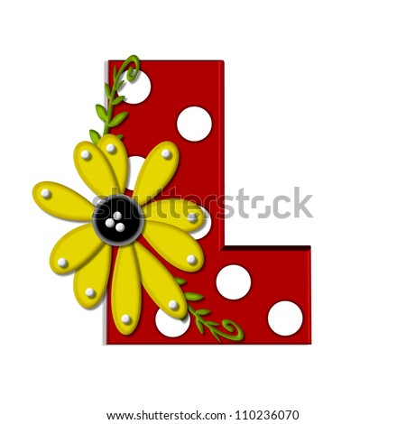 """L, in the alphabet set """"Sunflower Vine"""", is decorated with large polka dots and 3D sunflowers.  Flowers are yellow and letter is red. - stock photo"""