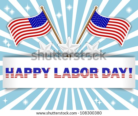 Labor Day background with a beautiful text on the banner and flags stickers, stars stickers. Raster version. - stock photo