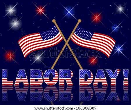 Labor Day. Celebratory background with a beautiful text; fireworks and flags. Raster version.