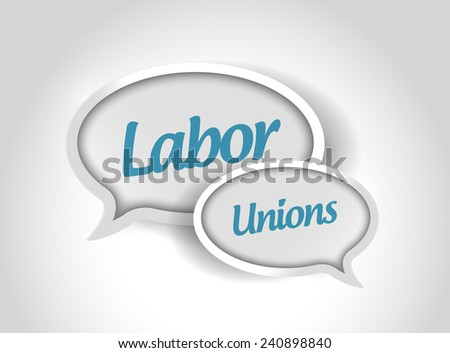 labor unions message bubbles illustration design over a white background - stock photo