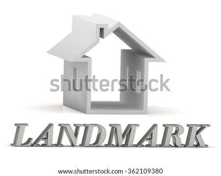 LANDMARK- inscription of silver letters and white house on white background - stock photo