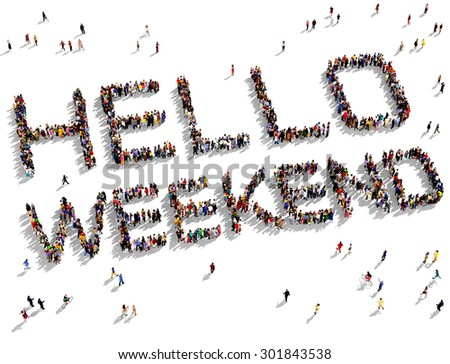 """Large group of people seen from above gathered together to form the text """"HELLO WEEKEND"""" on a white background - stock photo"""