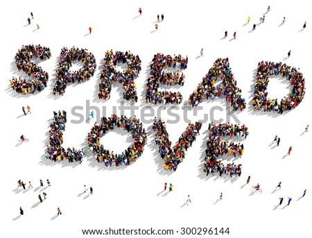 """Large group of people seen from above gathered together to form the text """"SPREAD LOVE"""" on a white background - stock photo"""